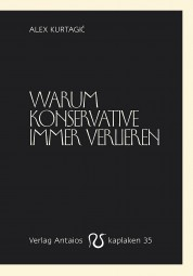 kurtagic warum konservative immer verlieren